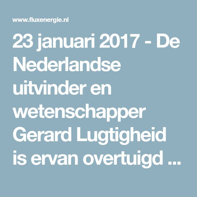 23 januari 2017 - De Nederlandse uitvinder en wetenschapper Gerard Lugtigheid is ervan overtuigd een heel belangrijke uitvinding te hebben gedaan voor het gebruik van waterstof als brandstof: waterstof in poedervorm. Lugtigheid is al jaren bezig met octrooien en de verdere ontwikkeling van 'H2Fuel'.
