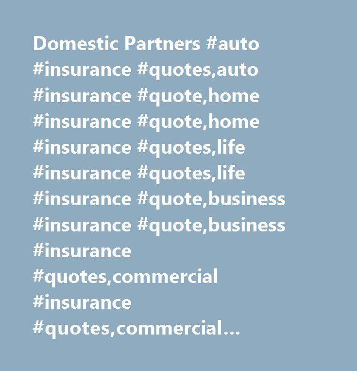 Domestic Partners #auto #insurance #quotes,auto #insurance #quote,home #insurance #quote,home #insurance #quotes,life #insurance #quotes,life #insurance #quote,business #insurance #quote,business #insurance #quotes,commercial #insurance #quotes,commercial #insurance #quote,denver #insurance,colorado #insurance,denver #insurance #quotes,colorado #insurance #quotes,local #insurance #agent,local #insurance,denver #auto #insurance,colorado #auto #insurance,denver #home #insurance,colorado…