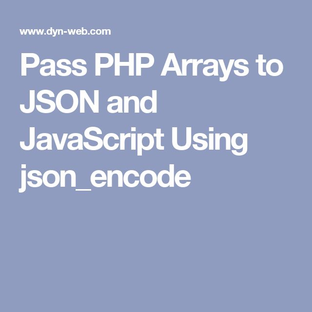 pass php arrays to json and javascript using json_encode