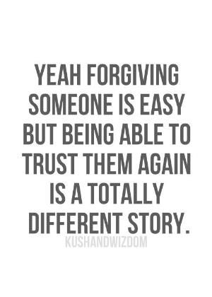 Forgiving the narc is not easy but im working on forgiving myself. However,Trust will never be there again. No contact. Do not go back to the narcissist! by kelli