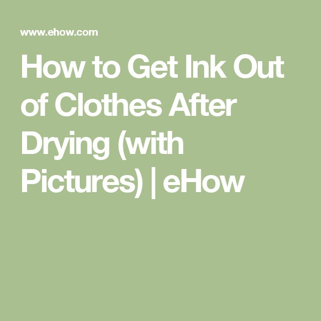How To Get Ink Out Of Clothes After Drying For The Home