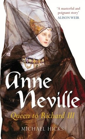Anne Neville: Queen to Richard III - Lady Anne Neville was an English queen, the daughter of Richard Neville, 16th Earl of Warwick. She became Princess of Wales as the wife of Edward of Westminster and then Queen of England as the wife of King Richard III.