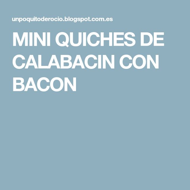 MINI QUICHES DE CALABACIN CON BACON