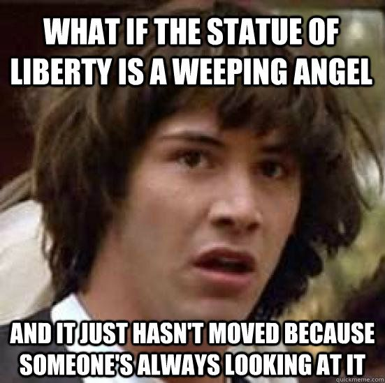 hmmmm...good point o.ODon'T Blink, Statue Of Liberty, The Doctor, Mindfulness Blown, Doctor Who, New York, Dr. Who, Weeping Angels, Scary Thoughts