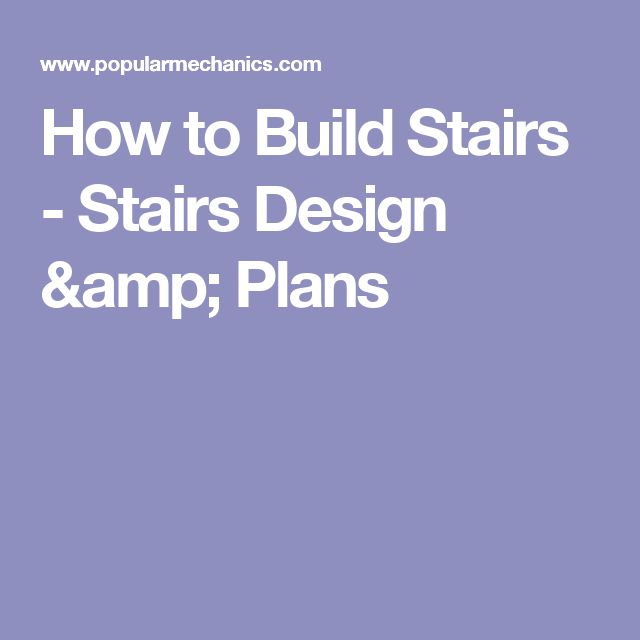 How to Build Stairs - Stairs Design & Plans