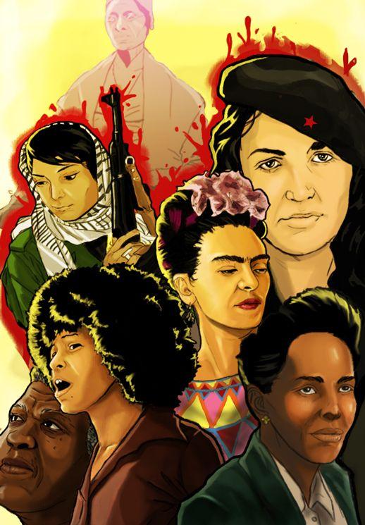 """""""Women For Freedom."""" Sojourner Truth, Tania Bunke, Frida Kahlo, Ella Baker, Angela Davis, Octavia Butler, Leila Khalid"""