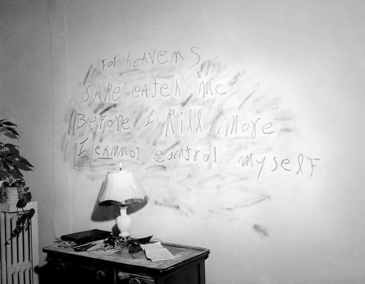"""9. """"Por el amor al cielo, atrápenme antes de que siga asesinando. No puedo controlarme"""" – Esto fue hallado en la escena de un crimen, escrito por William Heirens, alias, el Asesino del Lápiz Labial."""