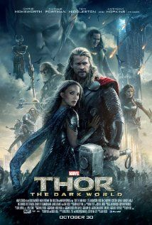 Thor: The Dark World (2013) - Can't stand Natalie Portman, but I think I'll see this.... - Faced with an enemy that even Odin and Asgard cannot withstand, Thor must embark on his most perilous and personal journey yet, one that will reunite him with Jane Foster and force him to sacrifice everything to save us all.