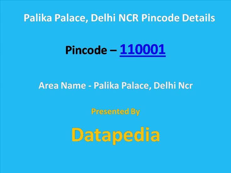 Palika Palace, Delhi Ncr Pincode Details  http://bit.ly/29o0wn0
