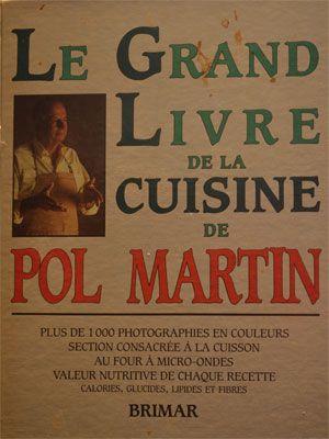 Le grand livre de la cuisine de Pol Martin - 1987. Rempli d'images en couleur. On commençait à intégrer la cuisson au micro-ondes