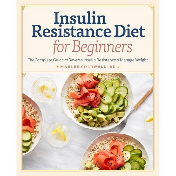 Insulin Resistance Diet For Beginners By Marlee Coldwell Paperback In 2021 Insulin Resistance Diet Insulin Resistance Diet Recipes Diets For Beginners