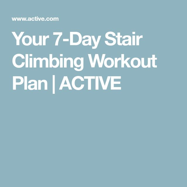 Your 7 Day Stair Climbing Workout Plan