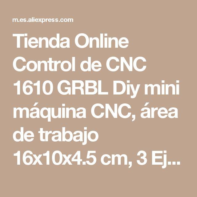 Tienda Online Control de CNC 1610 GRBL Diy mini máquina CNC, área de trabajo 16x10x4.5 cm, 3 Ejes fresadora de Pcb, Madera Router, cnc router, v2.4 | Aliexpress móvil