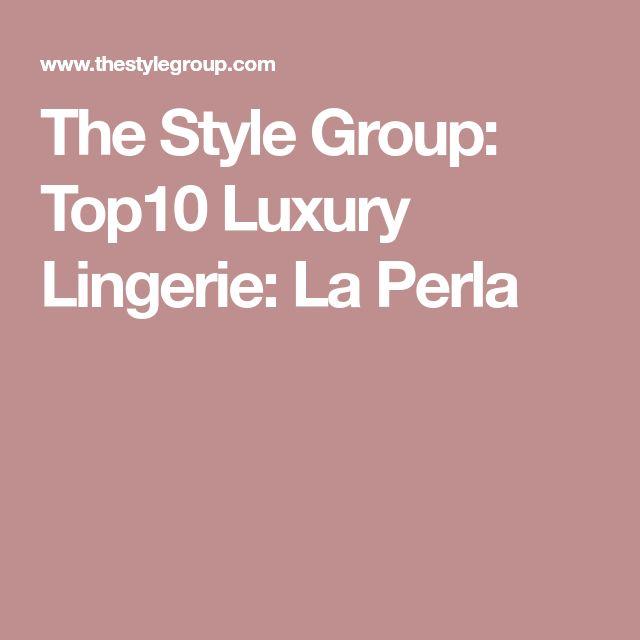 The Style Group: Top10 Luxury Lingerie: La Perla