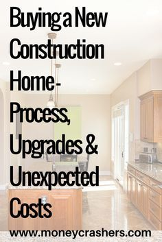 Considering buying a new construction home? Make sure you're aware of all of the unexpected costs, the process and the pros & cons.
