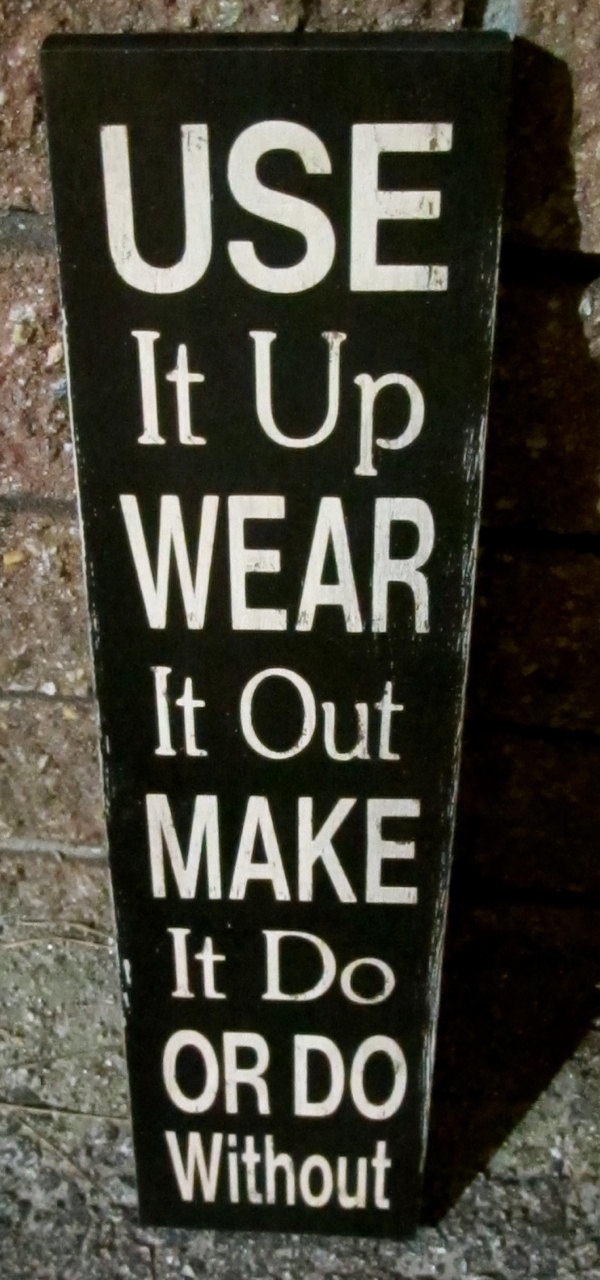 use it up wear it out make it do or do without wood painted sign