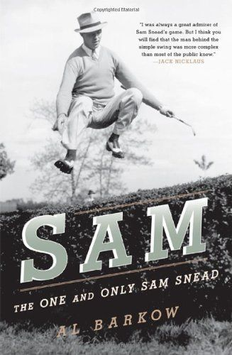 Sam: The One and Only Sam Snead by Al Barkow. $13.50. Author: Al Barkow. Publisher: Taylor Trade Publishing (November 16, 2010). Publication Date: November 16, 2010, #golf, #SamSnead