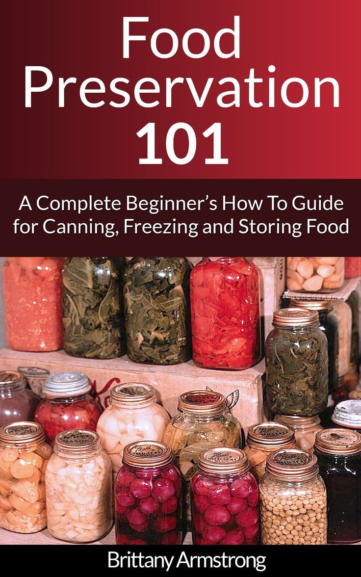 FREE ebook: Food Preservation 101: A Complete Beginner's How To Guide for Canning, Freezing and Storing Food
