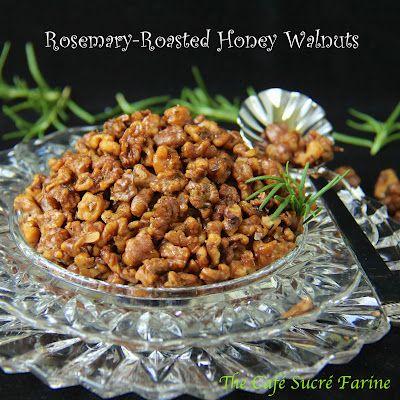 The Café Sucré Farine: Rosemary-Roasted Honey Walnuts