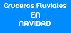 Cruceros Fluviales en Navidad mCF Mi Crucero Fluvial