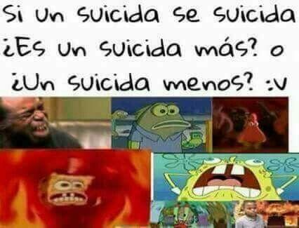 Es un suicida menos pues como murio queda uno menos