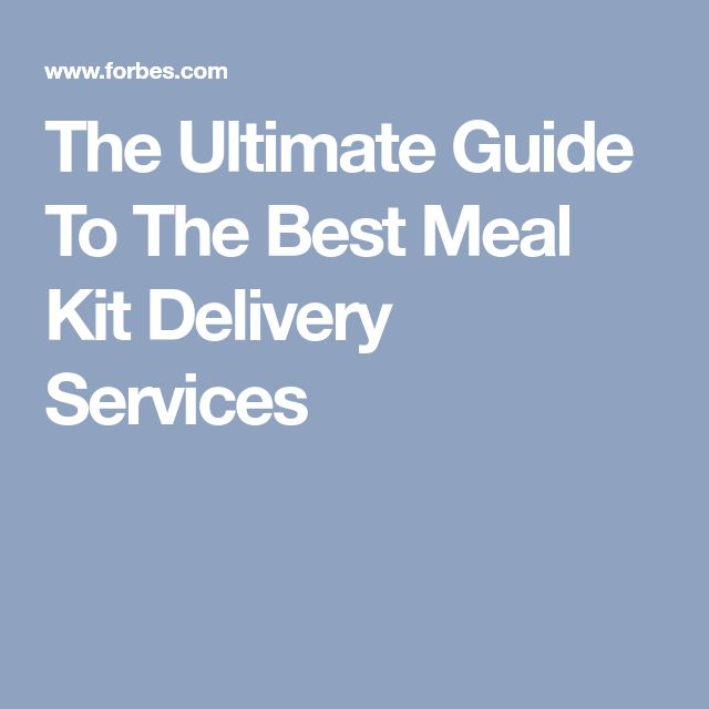 The Ultimate Guide To The Best Meal Kit Delivery Services