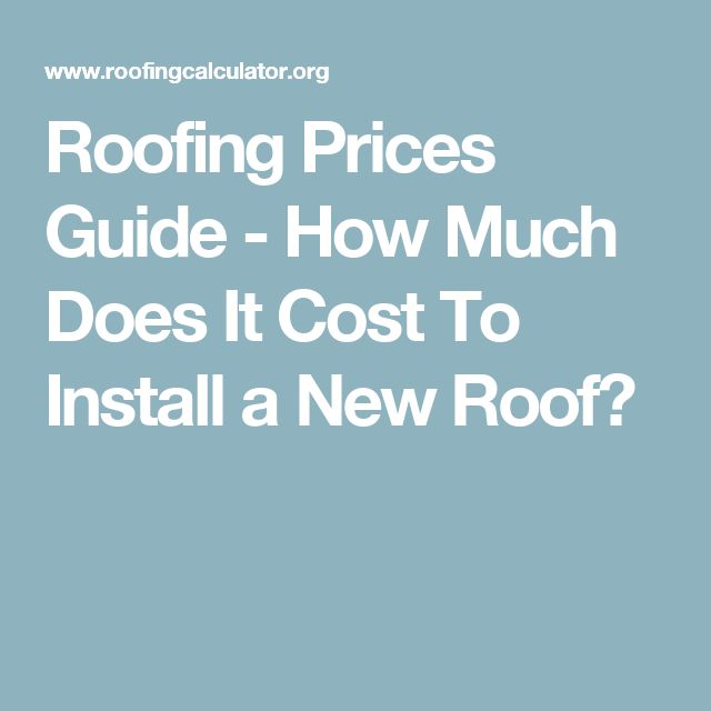 Roofing Prices Guide   How Much Does It Cost To Install A New Roof?