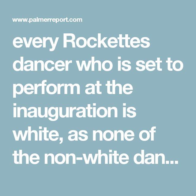 every Rockettes dancer who is set to perform at the inauguration is white, as none of the non-white dancers are willing to participate. That means Donald Trump, whose campaign was centered around racist policies and who was endorsed by the KKK during the election, and whose administration is set to be full of white supremacists like Steve Bannon, will be ushered into office amidst a backdrop of all-white dancers.