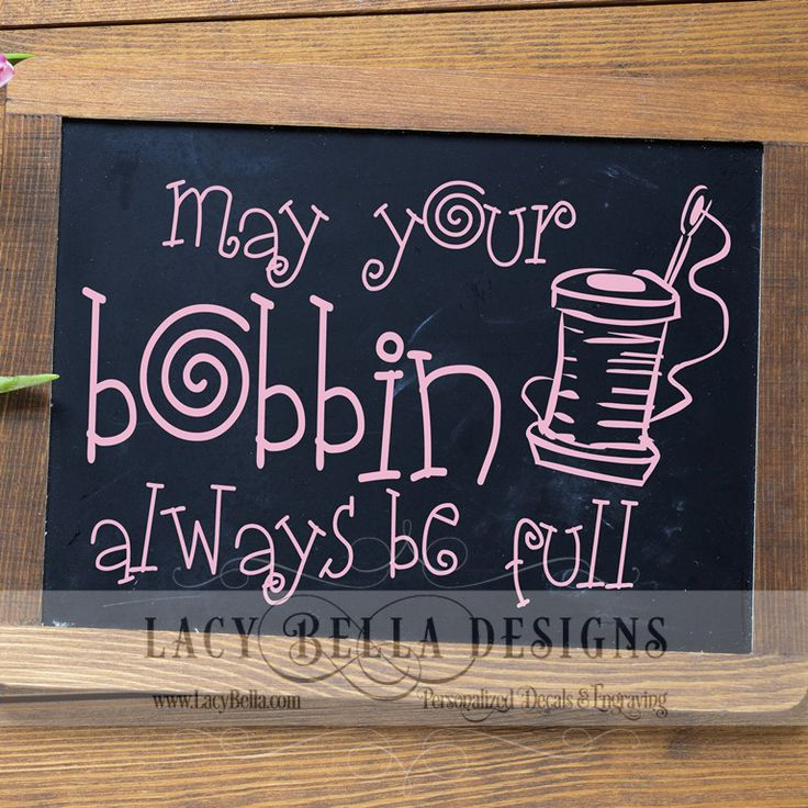 """www.lacybella.com  """"May Your Bobbin Always Be Full"""" wall art decal vinyl lettering home decor"""
