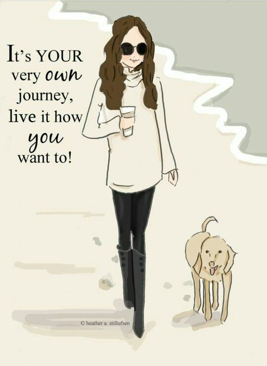 It's your own journey, live it like you want to - Heather Stillufsen Collection