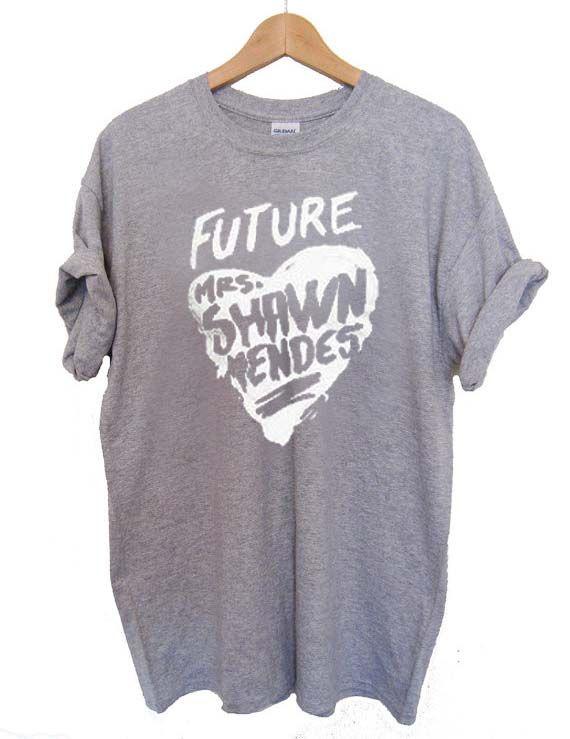 future mrs shawn mendes T Shirt Size S,M,L,XL,2XL,3XL