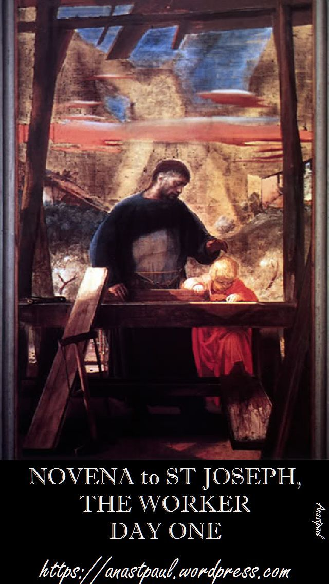 "The Liturgical Memorial of St Joseph, the Worker (1 May) was established by Venerable Pope Pius XII (d.1958), to highlight the importance of work and of the presence of Christ and the Church in the working world. PRAYER:Glorious St. Joseph, you provided for the household of the Holy Family. Patron of all workers, you model how work is a participation in God's own activity. Our Lord Jesus Christ declared: ""My food is to do the will of him who sent me and to accomplish his work."" I pray for"