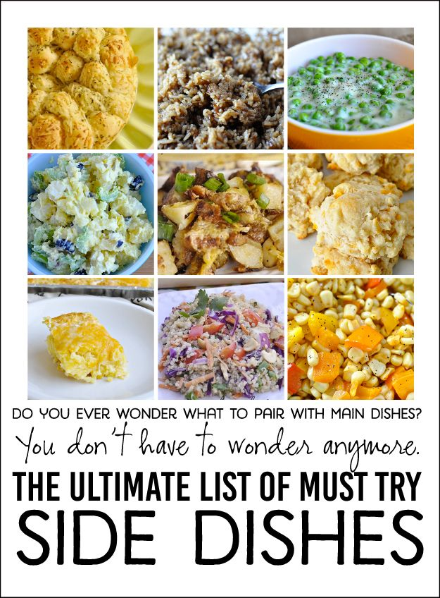 The ultimate list of must try side dishes! Do you ever wonder what to pair with main dishes? This post will solve that problem.
