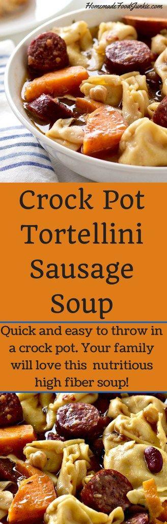 CrockPot Tortellini Sausage Soup a High fiber meal. http://Homemadefoodjunkie.com