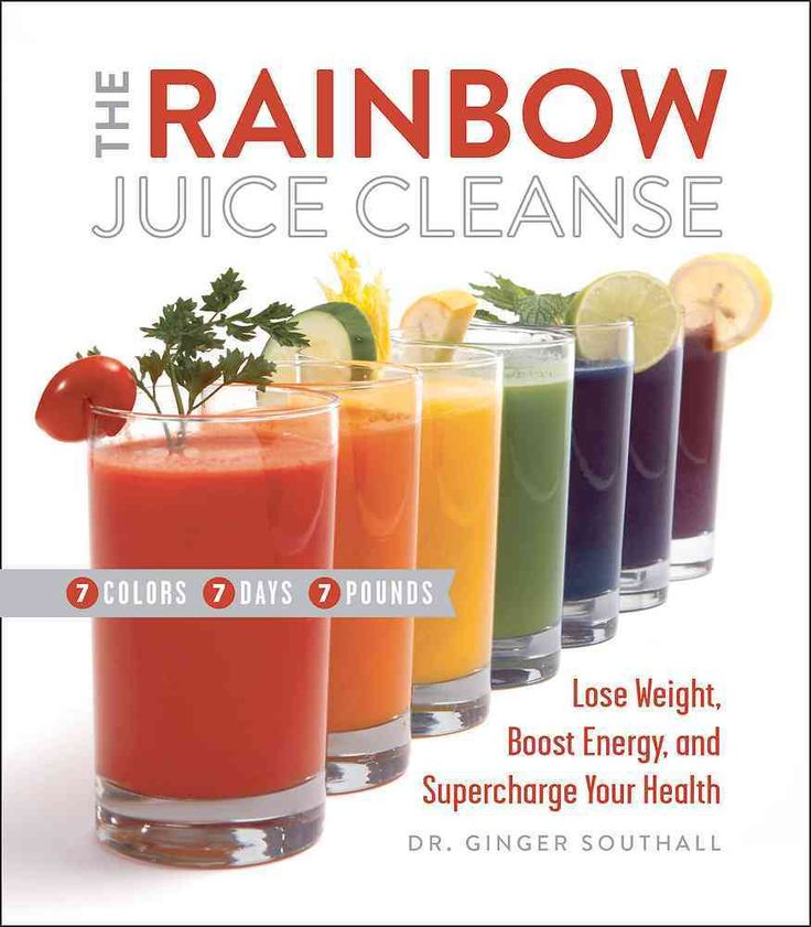 The Rainbow Juice Cleanse: Lose Weight Boost Energy and Supercharge Your Health