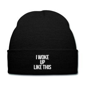 I Woke Up Like This Beanie - Available Here: http://sondersky.spreadshirt.com.au/i-woke-up-like-this-A18439276