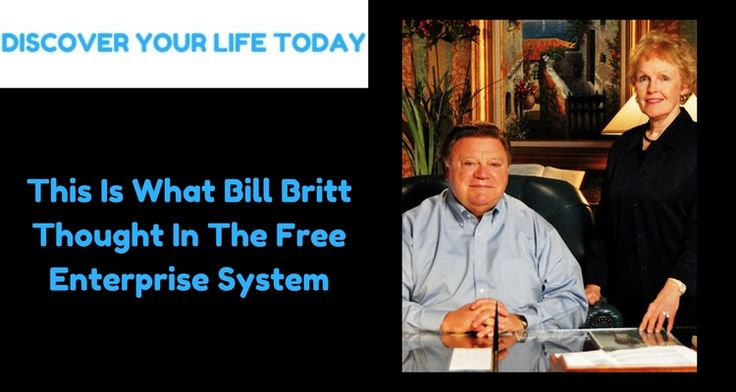This Is What Bill Britt Thought In The Free Enterprise System #successquotes #success #motivation #inspiration #motivate #entrepreneur #quotes #homebusiness #life #personaldevelopment