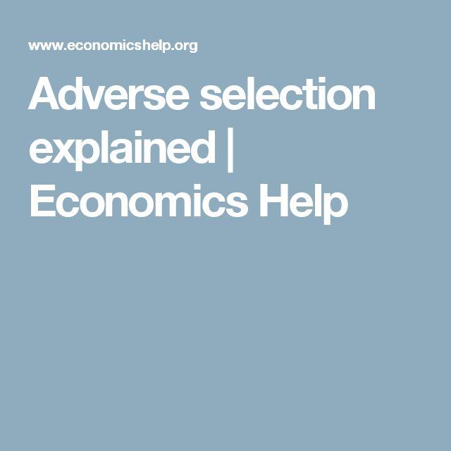 Adverse selection explained | Economics Help