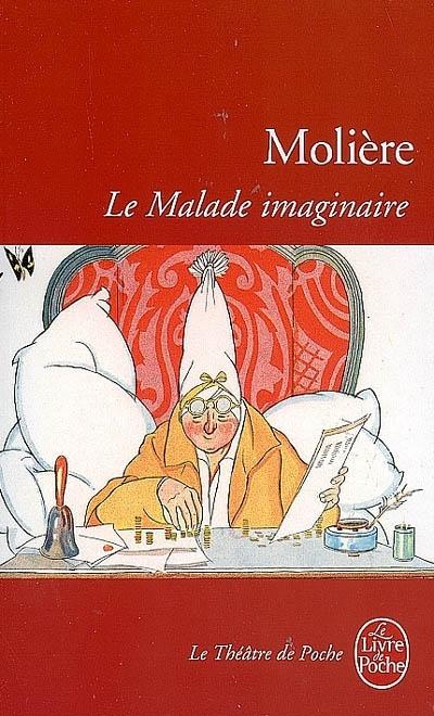 Le malade imaginaire. Molière