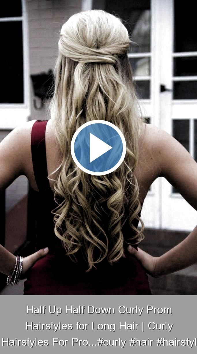 Half Up Half Down Curly Prom Hairstyles For Long Hair Curly Hairstyles For Pro Curly Hair In 2020 Prom Hairstyles For Long Hair Curly Prom Hair Long Hair Styles