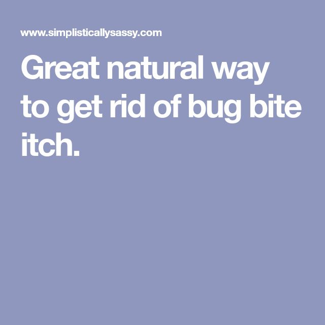 Great natural way to get rid of bug bite itch.