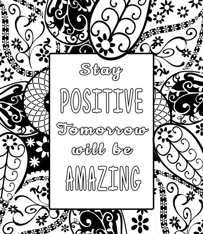 Stay Positive Tomorrow Will Be Amazing Paisley Adult Coloring Book