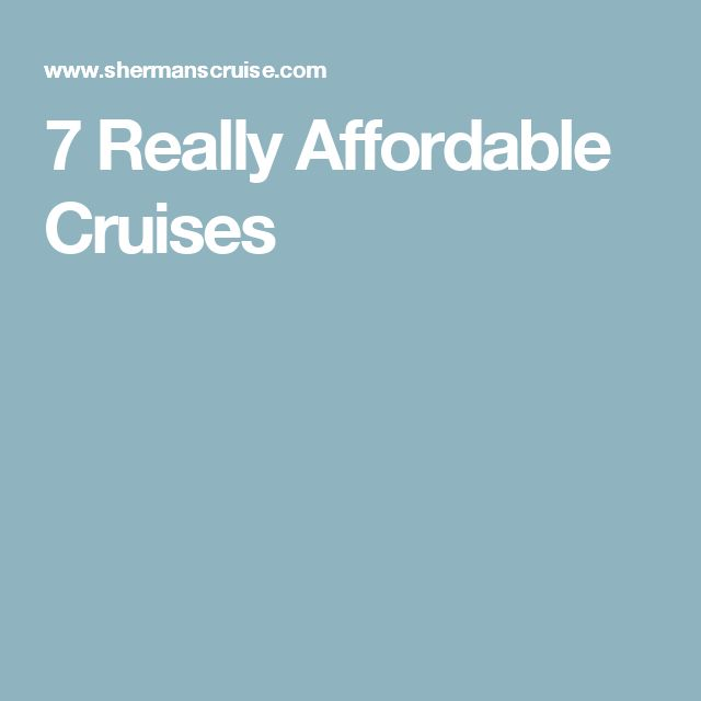 7 Really Affordable Cruises