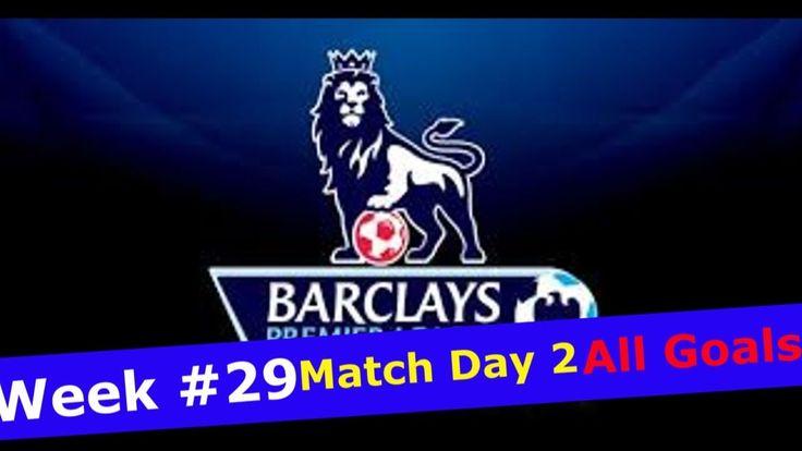 Premier League 16 17 EPL All Goals WEEK #29 Match Day 2 All Goals Man Unt Man City Liverpool