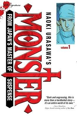 """Naoki Urasawa's Monster, Volume 1: Herr Dr. Tenma...the series, recommended by Jim...""""a compelling psychological thriller in a graphic format."""""""