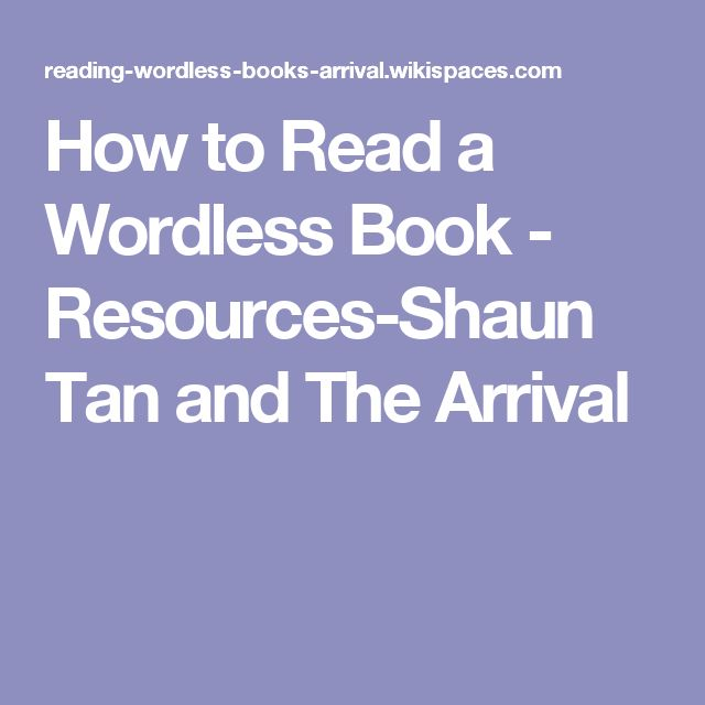 How to Read a Wordless Book - Resources-Shaun Tan and The Arrival