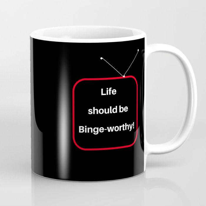 #mug #coffee #netflix #humour #quotes #life #lifegoals #lifequotes #society6 #words