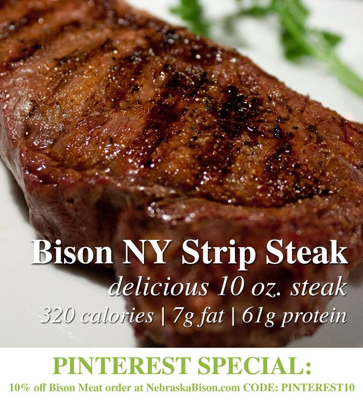 Bison NY Strip Steak // You just can't beat a bison steak! The NY Strip is a delicious choice when you're looking for a great steak. The NY Strip has great tenderness and taste, while boasting 61g of protein and just 7g of fat in our 10 oz. steak!