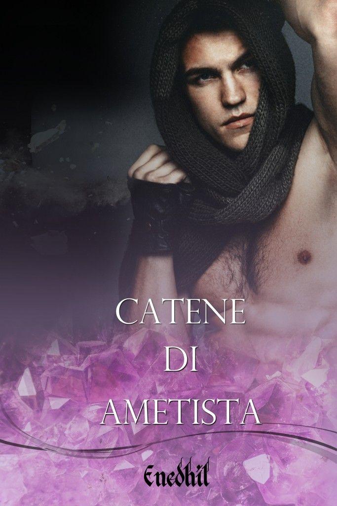 Triskell Edizioni ~ Editore Digitale » [#Ebook] Catene di Ametista – Enedhil