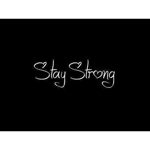 Stay strong , quote